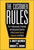 Customer Rules: The 14 Indispensible, Irrefutable, and Indisputable Qualities of the Greates...