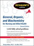 Schaum's Outline of General, Organic, and Biochemistry for Nursing and Allied Health, Second...