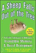 A Sheep Falls Out of the Tree: And Other Techniques to Develop an Incredible Memory and Boos...