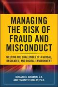 Managing the Risk of Fraud and Misconduct: Meeting the Challenges of a Global, Regulated and...