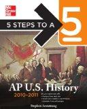 5 Steps to a 5 AP U.S. History, 2010-2011 Edition (5 Steps to a 5 on the Advanced Placement ...