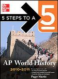 5 Steps to a 5 AP World History, 2010-2011 Edition (5 Steps to a 5 on the Advanced Placement...