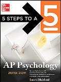 5 Steps to a 5 AP Psychology, 2010-2011 Edition (5 Steps to a 5 on the Advanced Placement Ex...