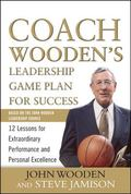Coach Wooden's Leadership Game Plan for Success: 12 Lessons for Extraordinary Performance an...