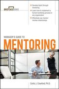 Manager's Guide to Mentoring (Briefcase Books Series)