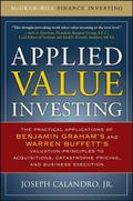 Applied Value Investing: The Practical Application of Benjamin Graham and Warren Buffett's V...