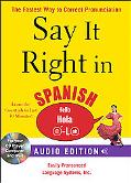 Say It Right in Spanish (Audio CD and Book): The Fastest Way to Correct Pronunciation (Say I...