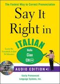 Say It Right in Italian (Audio CD and Book): The Fastest Way to Correct Pronunciation (Say I...