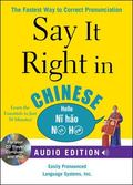 Say It Right in Chinese (Book and Audio CD): The Fastest Way to Correct Pronunciation (Say I...