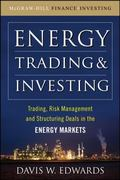 Energy Trading and Investing: Trading, Risk Management and Structuring Deals in the Energy M...