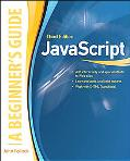 JavaScript, A Beginner's Guide, Third Edition (Beginner's Guide  (Osborne Mcgraw Hill))