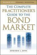 The Complete Practitioner's Guide to the Bond Market (Mcgraw Hill Finance Investing)