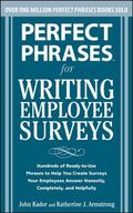 Perfect Phrases for Writing Employee Surveys: Hundreds of Ready-to-Use Phrases to Help You C...