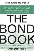 The Bond Book, Third Edition: Everything Investors Need to Know About Treasuries, Municipals...