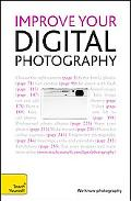 Improve Your Digital Photography for the Over 50s: A Teach Yourself Guide