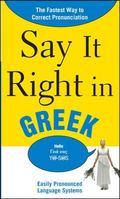 Say It Right in Greek: The Fastest Way to Correct Pronunciation (Say It Right! Series)