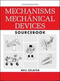 Mechanisms and Mechanical Devices Sourcebook, 5th Edition