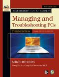 Mike Meyers' CompTIA A+ Guide to Managing and Troubleshooting PCs, Third Edition (Exams 220-...