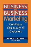 Business To Business Marketing: Creating a Community of Customers
