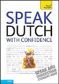 Speak Dutch with Confidence with Three Audio CDs: A Teach Yourself Guide