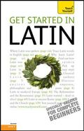 Get Started in Latin: A Teach Yourself Guide