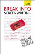 Break Into Screenwriting: A Teach Yourself Guide (Teach Yourself: Writing)