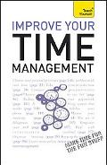 Improve Your Time Management: A Teach Yourself Guide (Teach Yourself Series)
