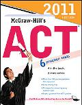McGraw-Hill's ACT, 2011 Edition (Mcgraw Hill's Act)