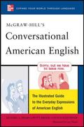 McGraw-Hill's Conversational American English: The Illustrated Guide to Everyday Expressions...