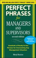 Perfect Phrases for Managers and Supervisors 2/E (Perfect Phrases Series)