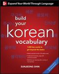 Build Your Korean Vocabulary : 1,000 Key Words to Get Beyond the Basics
