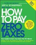 How to Pay Zero Taxes 2011 : Your Guide to Every Tax Break the IRS Allows!