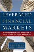 Leveraged Financial Markets : A Comprehensive Guide to Loans, Bonds, and Other High-Yield In...