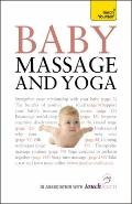 Baby Massage and Yoga: A Teach Yorself Guide