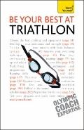Be Your Best at Triathlon: A Teach Yourself Guide