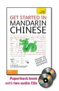Get Started in Mandarin Chinese with Two Audio CDs: A Teach Yourself Guide