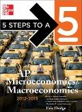 5 Steps to a 5 AP Microeconomics/Macroeconomics, 2012-2013 Edition (5 Steps to a 5 on the Ad...