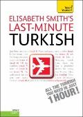 Last-Minute Turkish : A Teach Yourself Guide