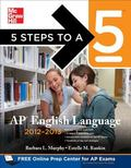 5 Steps to a 5 AP English Language, 2012-2013 Edition (5 Steps to a 5 on the Advanced Placem...