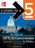 5 Steps to a 5 AP US Government and Politics, 2012-2013 Edition (5 Steps to a 5 on the Advan...