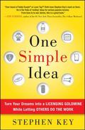One Simple Idea: Become Rich and Successful While Letting Others Do the Work : Become Rich a...