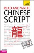 Read and Write Chinese Script : A Teach Yourself Guide