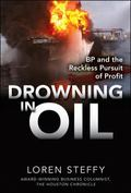 Drowning in Oil : BP and the Reckless Pursuit of Profit E01