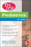 Pediatrics PreTest Self-Assessment And Review, Thirteenth Edition (PreTest Clinical Medicine)