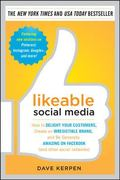 Likeable Social Media: How to Delight Your Customers, Create an Irresistible Brand, and Be G...