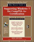 Mike Meyers' Guide to Supporting Windows 7 for CompTIA A+ Certification (Exams 701 & 702) (A...