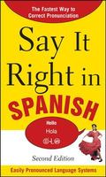 Say It Right in Spanish, 2nd Edition (Say It Right! Series)