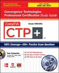 CompTIA CTP+ Convergence Technologies Professional Certification Study Guide (Exam CN0-201) ...