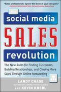 The Social Media Sales Revolution: The New Rules for Finding Customers, Building Relationshi...