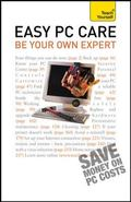 Easy PC Care: Be Your Own Expert: A Teach Yourself Guide (Teach Yourself: General Reference)